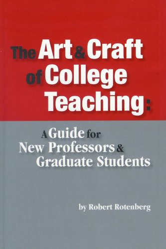 The Art and Craft of College Teaching: A Guide for New ...