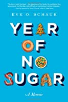 Year of No Sugar: A Memoir