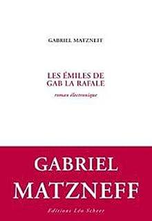 Les émiles de Gab la rafale : roman électronique, Matzneff, Gabriel