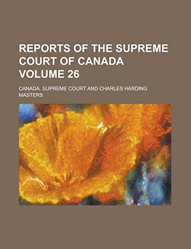 Reports of the Supreme Court of Canada Volume 26