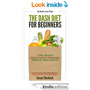 DASH Diet for Beginners - Lose Weight, Lower Blood Pressure, and Improve Your Health