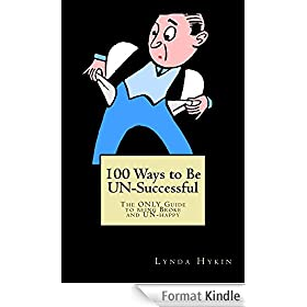 100 Ways to Be UN-Successful (English Edition)