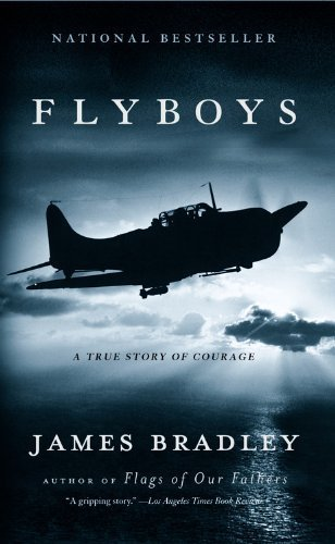 Flyboys: A True Story of Courage 1st (first) , 1st (first) Edition by Bradley, James published by Little, Brown and Company (2006) PDF