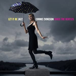 Let it Be Jazz - Connie Evingson Sings the Beatles