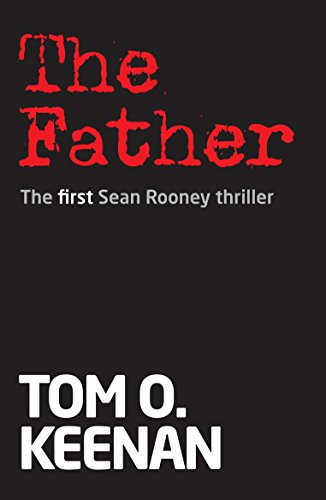 The Father: the first Sean Rooney thriller (Sean Rooney thrillers Book 1) (Sean Rooney Mysteries)