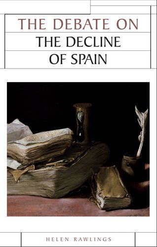 The Debate on the Decline of Spain (Issues in Historiography)