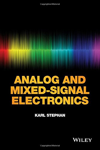 Analog and Mixed-Signal Electronics, by Karl Stephan