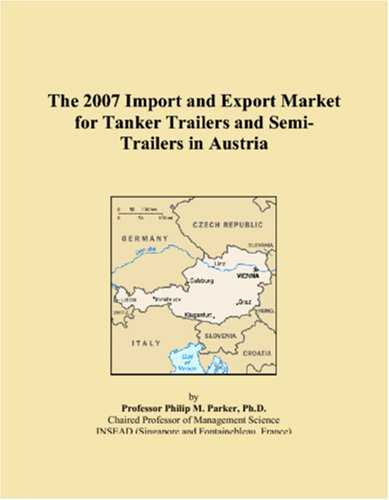 The 2007 Import and Export Market for Tanker Trailers and Semi-Trailers in Austria