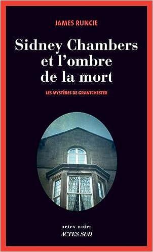 Sidney Chambers et l'ombre de la mort : Les mystères de de Grantchester de James Runcie 2016