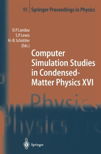 Computer Simulation Studies in Condensed-Matter Physics XVI: Proceedings of the Fifteenth Workshop, Athens, GA, USA, Feb
