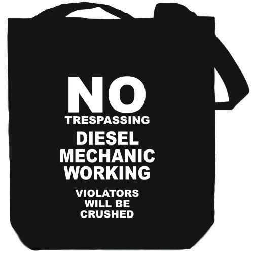 NO TRESPASSING Diesel Mechanic working – violators will be crushed Black Canvas Tote Bag Unisex