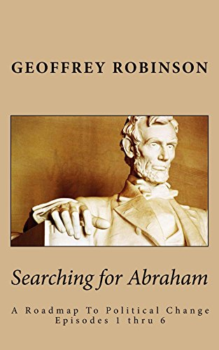 Book: Searching for Abraham - A Roadmap to Political Change by Geoffrey Robinson