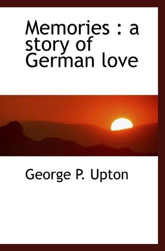 Memories : a story of German love