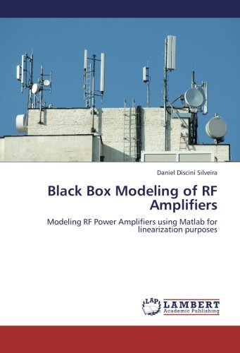 Black Box Modeling of RF Amplifiers: Modeling RF Power Amplifiers using Matlab for linearization purposes