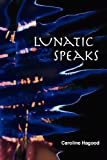 Lunatic Speaks