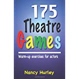 175 Theatre Games: Warm-up exercises for Actors ~ Nancy Hurley
