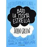 John Green [ BAJO LA MISMA ESTRELLA (SPANISH) ] BY Green, John ( AUTHOR )Oct-30-2012 ( Paperback )