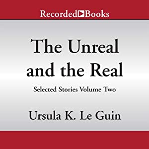 The Unreal and the Real: Selected Stories of Ursula K. Le Guin, Volume Two: Outer Space, Inner Lands | [Ursula K. Le Guin]