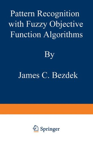 Pattern Recognition with Fuzzy Objective Function Algorithms (Advanced Applications in Pattern Recognition)