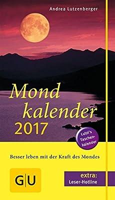 Mondkalender 2017 (GU Einzeltitel Gesundheit/Fitness/Alternativheilkunde)