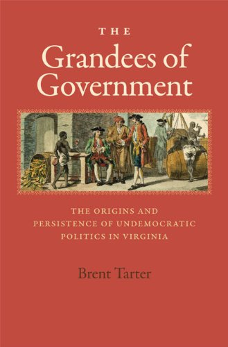 The Grandees of Government: The Origins and Persistence of Undemocratic Politics in Virginia