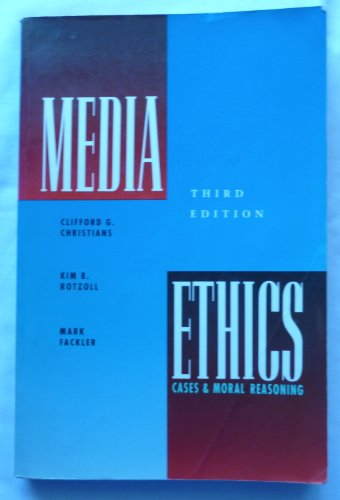 Media Ethics: Cases and Moral Reasoning (Communications)