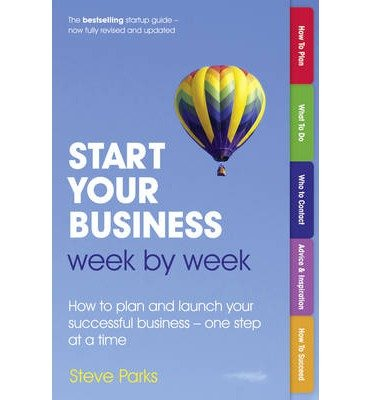 start-your-business-week-by-week-by-author-steve-parks-february-2013