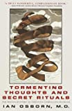 img - for Ian Osborn: Tormenting Thoughts and Secret Rituals : The Hidden Epidemic of Obsessive-Compulsive Disorder (Paperback); 1999 Edition book / textbook / text book