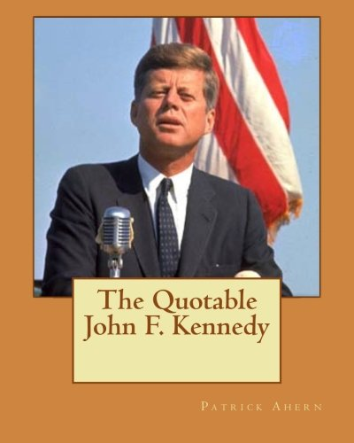 The Quotable John F. Kennedy