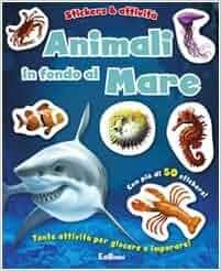 Animali in fondo al mare. Con adesivi: Edibimbi: 9788855606561: Amazon