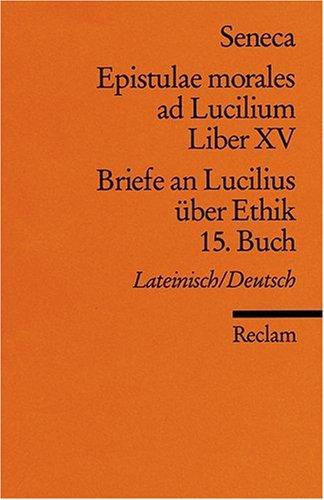Briefe an Lucilius über Ethik. 15. Buch / Epistulae morales ad Lucilium. Liber 15 Tb SB