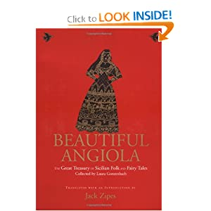 Beautiful Angiola: The Lost Sicilian Folk and Fairy Tales of Laura Gonzenbach Jack David Zipes, Laura Gonzenbach and Joellyn Rock