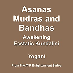 Asanas, Mudras and Bandhas Audiobook