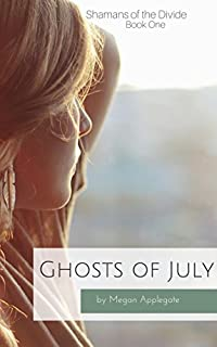 (FREE on 12/26) Ghosts Of July: Shamans Of The Divide  by Megan Applegate - http://eBooksHabit.com
