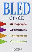 Bled CP-CE : Orthographe, grammaire, conjugaison, vocabulaire