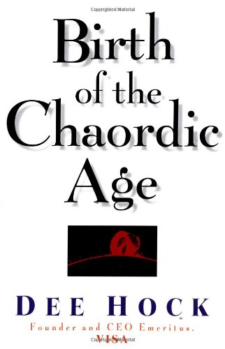 Birth of the Chaordic Age