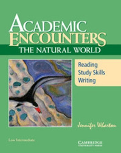 Academic Encounters: The Natural World Student's Book:...