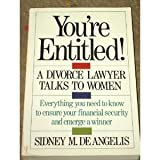 img - for You're Entitled!: A Divorce Lawyer Talks to Women by Sidney M. De Angelis (1990-08-03) book / textbook / text book