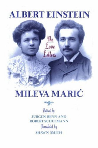 Albert Einstein/Mileva Maric: The Love Letters: Albert Einstein, Jurgen Renn, Jürgen Renn, Robert Schulmann, Shawn Smith: 9780691088860: Amazon.com: Books
