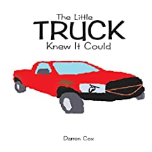 The Little Truck Knew It Could (       UNABRIDGED) by Darren Cox Narrated by Al Remington