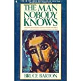 The MAN NOBODY KNOWS (0020836201) by Bruce Barton