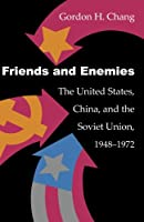 Friends and Enemies: The United States, China, and the Soviet Union, 1948-1972 (Modern America)