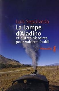 La lampe d'Aladino : et autres histoires pour vaincre l'oubli, Sepulveda, Luis