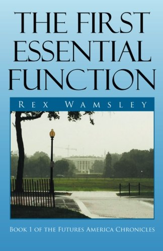 The First Essential Function: 'Book 1 of the Futures America Chronicles'
