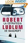 La estrategia de Bancroft (Spanish Ed...