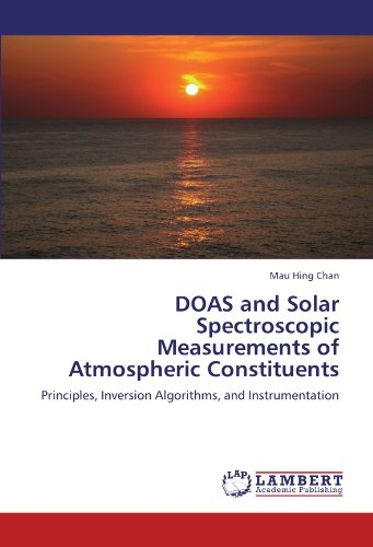 DOAS and Solar Spectroscopic Measurements of Atmospheric Constituents: Principles, Inversion Algorithms, and Instrumenta
