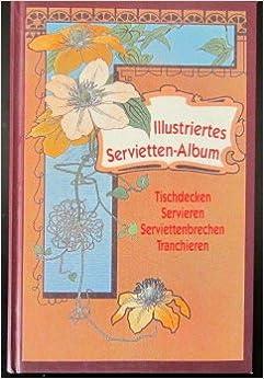 l fritzsche 39 s illustriertes servietten album tischdecken. Black Bedroom Furniture Sets. Home Design Ideas