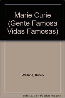 Marie Curie (Gente Famosa Vidas Famosas) (Spanish Edition