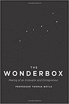 The WONDERBOX: Making Of An Innovator And Entrepreneur