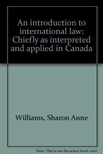 An introduction to international law: Chiefly as interpreted and applied in Canada